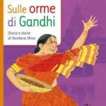 Sulle orme di Ghandi. Storia e storie di Vandana Shiva