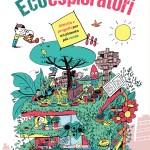 Ecoesploratori. Missioni di ecologia