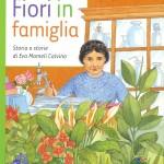 Fiori in famiglia. Storia di Eva Mameli Calvino