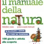 Il manuale della natura. Giochi e attivitAi?? verdi