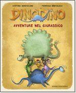 DinoDino. Le avventure di cinque dinosauri