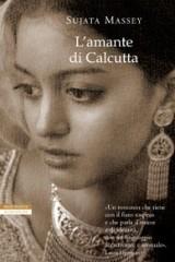 L'amante di Calcutta: l'India alla ricerca di libertà