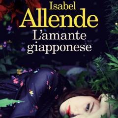L'amante giapponese. L'ultimo libro di Isabelle Allende