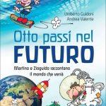Otto passi nel futuro con Martino e Zioguido