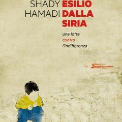L'esilio dalla Siria dell'attivista Shady Hamadi