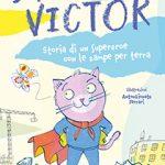 RiuscirA� il gatto Super Victor a diventare un supereroe?