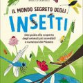 Alla ricerca del Mondo segreto degli insetti
