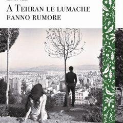 Tre donne a Teheran, il cinema e l'amore nel romanzo di Zahra 'Abdi