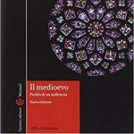 Medioevo: mille anni di storia raccontati da Alfio Cortonesi