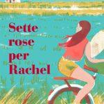 Sette rose per Rachel: una lettura per l'estate