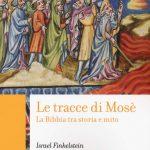 Le tracce di Mosè: indagine storico-archeologica sulla Bibbia