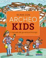 Archeokids: il manuale per gli archeologi in erba