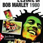 Bob Marley e l'estate del 1980 raccontata da Paolo Pasi